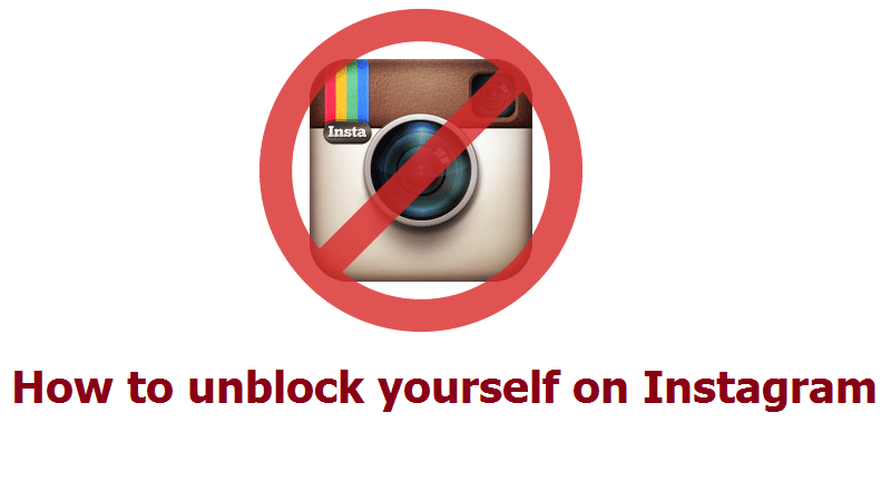 Unblock Yourself on Instagram and Bypass Instagram Report