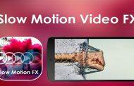 برنامه اسلوموشن (Slow motion video FX) اندروید برای فیلمبرداری صحنه آهسته